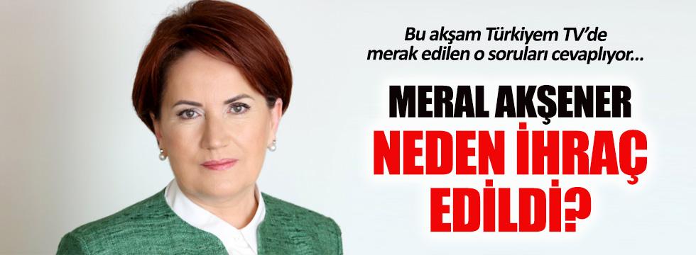 Meral Akşener bu akşam Türkiyem TV'de