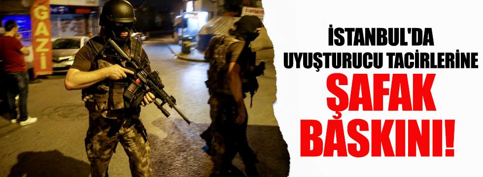 İstanbul'da uyuşturucu tacirlerine şafak baskını!