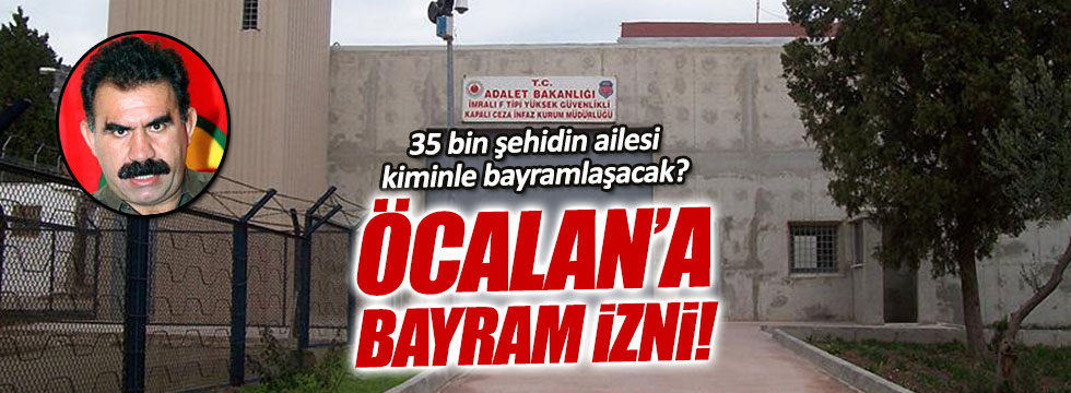 Abdullah Öcalan'a bayram izni verildi