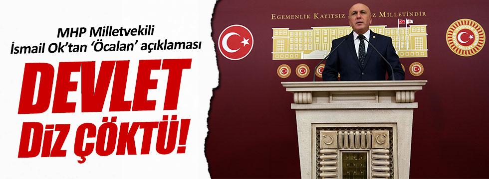 MHP'li İsmail Ok'tan 'Öcalan' açıklaması