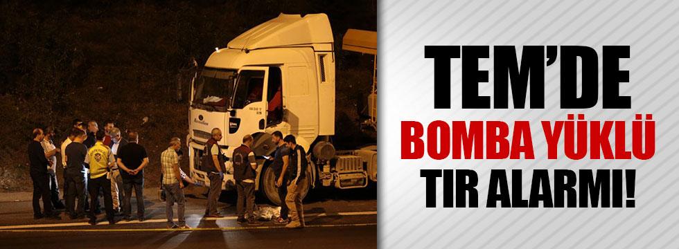 TEM'de bomba yüklü TIR alarmı