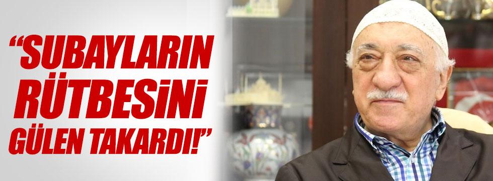 """""""Mezun olan her subayın rütbesini Gülen takardı"""""""