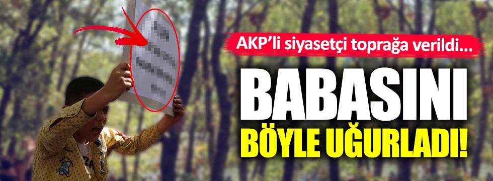AKP'li Ahmet Budak toprağa verildi