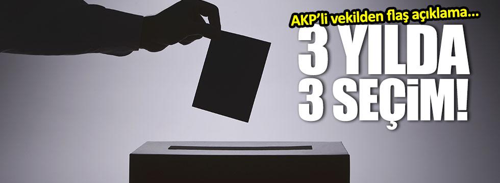 AKP'li vekilden flaş seçim açıklaması
