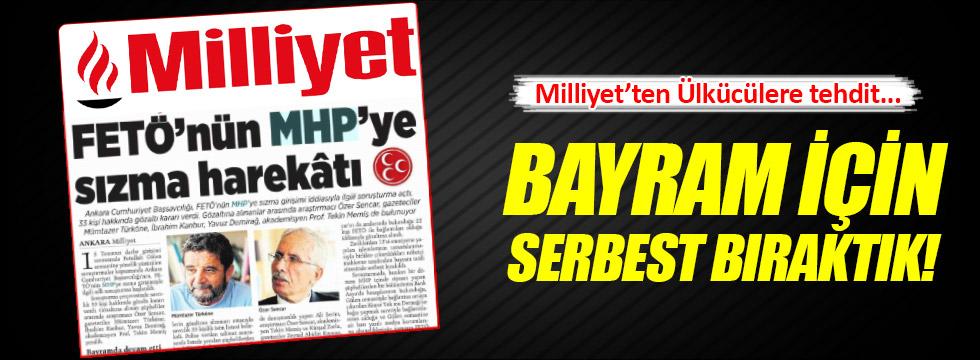 Milliyet Gazetesi'nden Ülkücü Camiaya Tehdit!