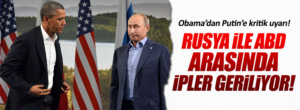 Obama'dan Rusya'ya kritik uyarı