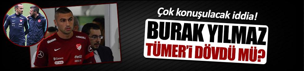 Burak Yılmaz, Tümer Metin'i dövdü iddiası