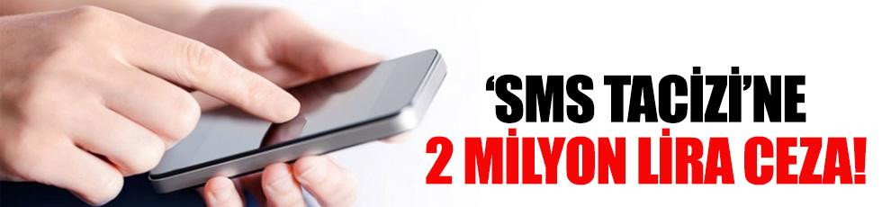 Bitmeyen 'SMS tacizi'ne 2 milyon lira ceza geldi