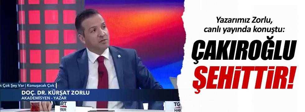 Kürşad Zorlu'dan Fırat Çakıroğlu açıklaması