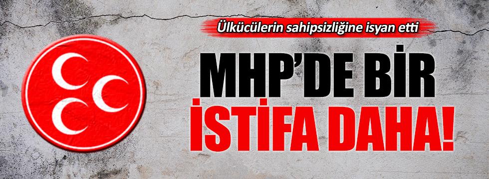 MHP'de bir İlçe Başkanı daha istifa etti