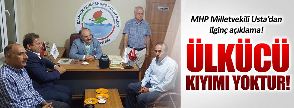 """MHP'li Milletvekili Erhan Usta: """"Ülkücü kıyımı yoktur"""""""