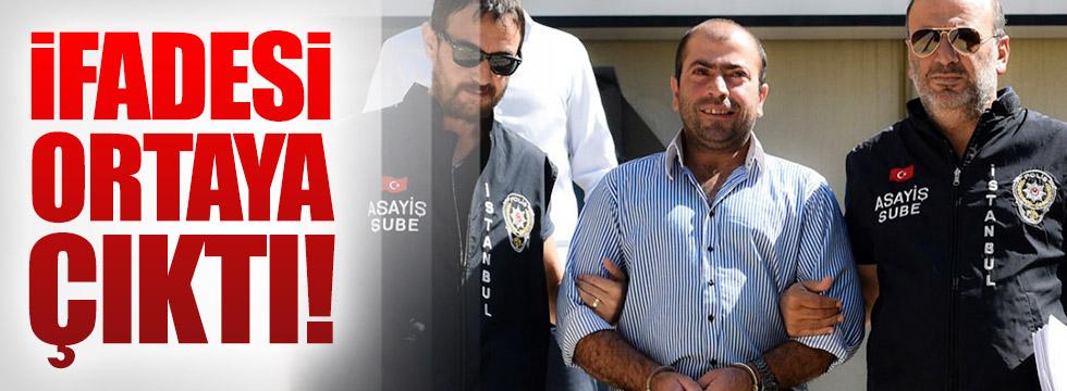 Abdullah Çakıroğlu'nun ifadesi ortaya çıktı
