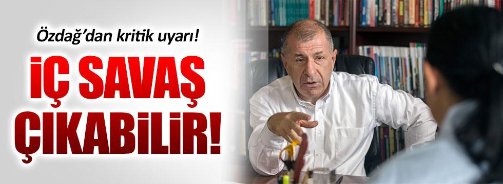 """Ümit Özdağ'dan kritik uyarı: """"İç savaş çıkabilir"""""""