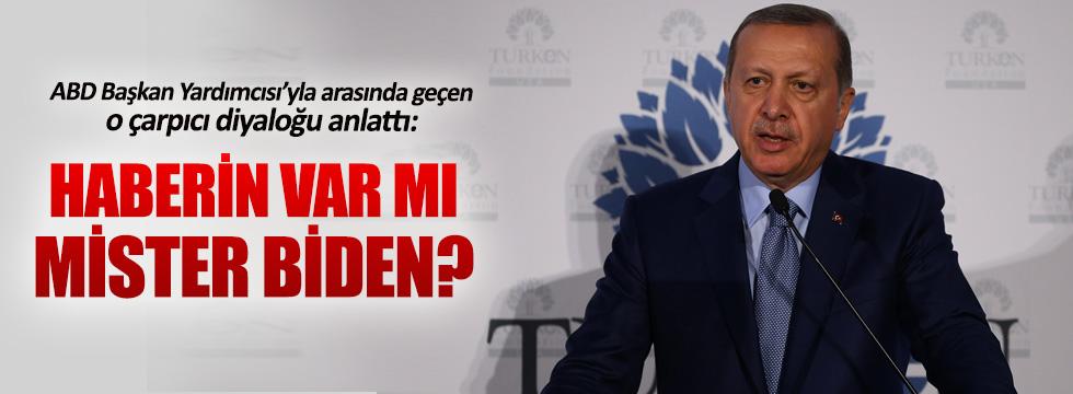 Erdoğan'dan Biden'a: Haberin var mı?