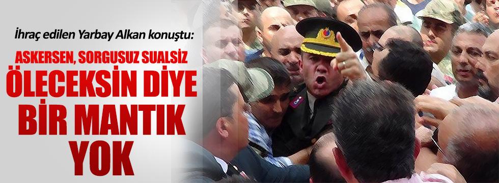 Yarbay Mehmet Alkan'dan çok çarpıcı açıklamalar