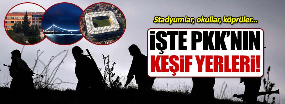 İşte PKK'nın İstanbul'daki keşif yerleri