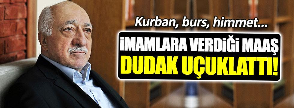 Gülen'in 'bölge imamları'na verdiği maaş şoke etti