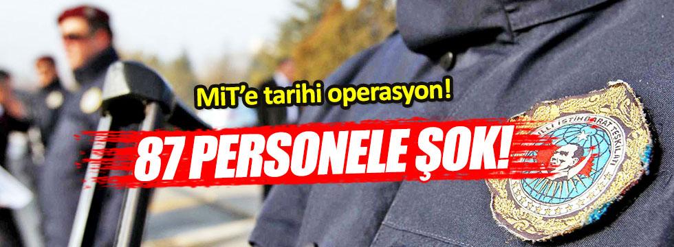 87 personel MİT'ten atıldı