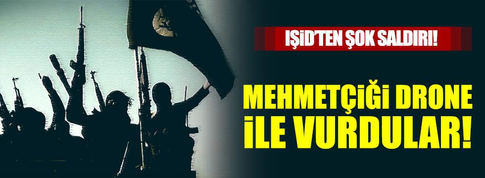 IŞİD, Drone ile Mehmetçiğe saldırdı!
