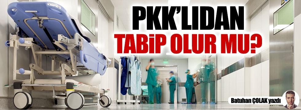 PKK'lıdan tabip olur mu?