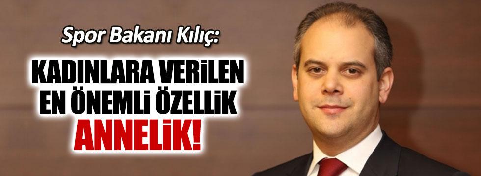 """Spor Bakanı Kılıç'tan """"kadın"""" açıklaması"""