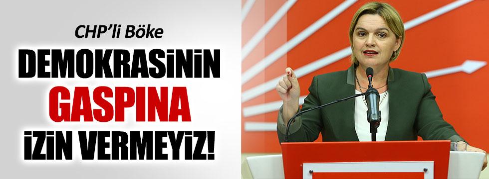 CHP'li Böke: Demokrasinin gaspına izin vermeyiz