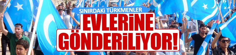 Sınırdaki Türkmenler Türkiye'ye giremeyecek