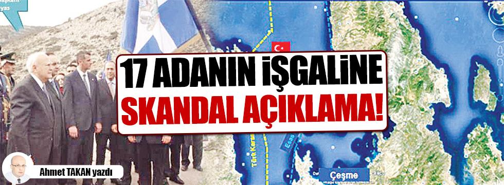 17 adanın işgaline skandal açıklama
