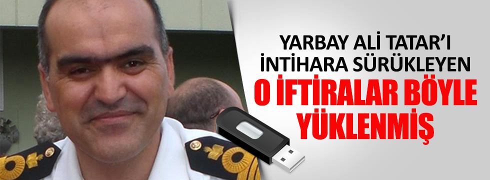 Yarbay Ali Tatar'a böyle iftira atmışlar