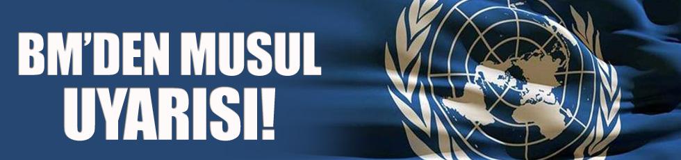 BM'den Musul uyarısı!