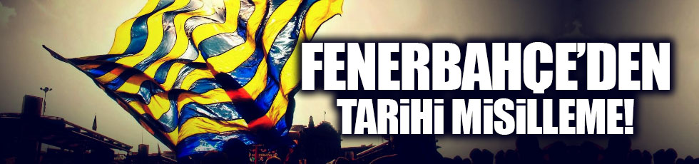 Fenerbahçe'den tarihi misilleme