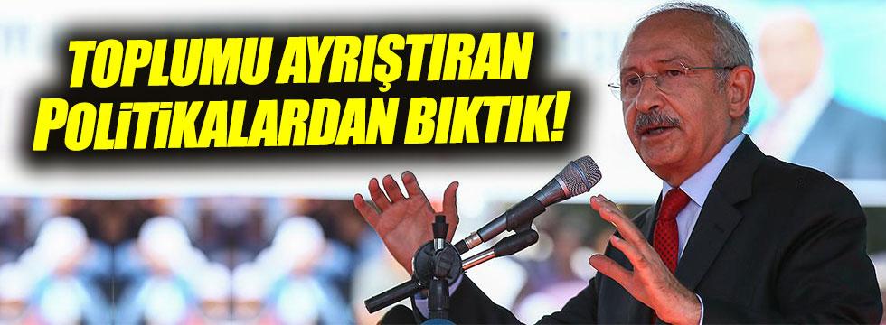 Kılıçdaroğlu: Bölünmelerden kavgalardan bıktık