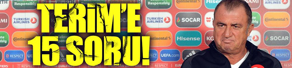 Fatih Terim'e kritik 15 soru