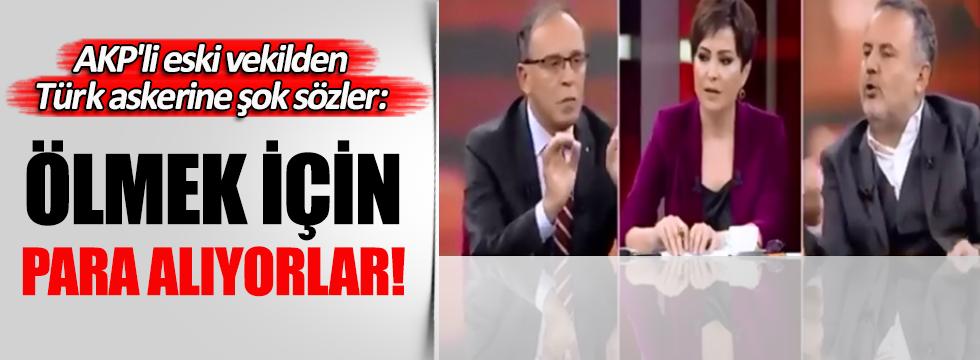 AKP'li eski vekil Muhsin Kızılkaya: Askerin görevi ölmek, bunun için maaş alıyor