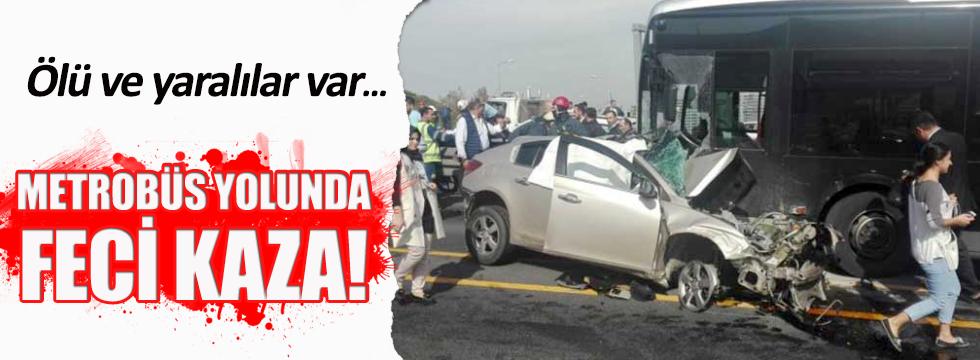 Metrobüs yolunda feci kaza: Ölü ve yaralılar var