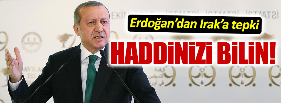 Erdoğan'dan Irak'a sert tepki