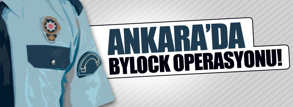 Ankara'da polislere ByLock operasyonu