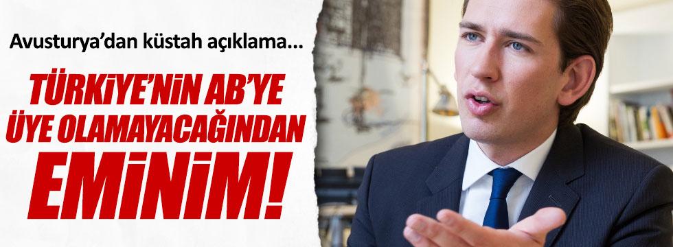 """""""Türkiye'nin AB'ye üye olamayacağından eminim"""""""