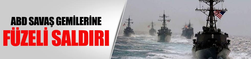 ABD savaş gemilerine füzeli saldırı