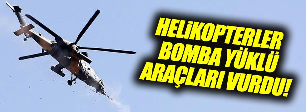 Bomba yüklü araçlar helikopterle yok edildi