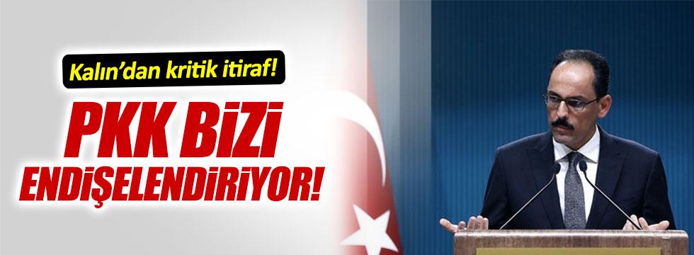 İbrahim Kalın'dan PKK itirafı