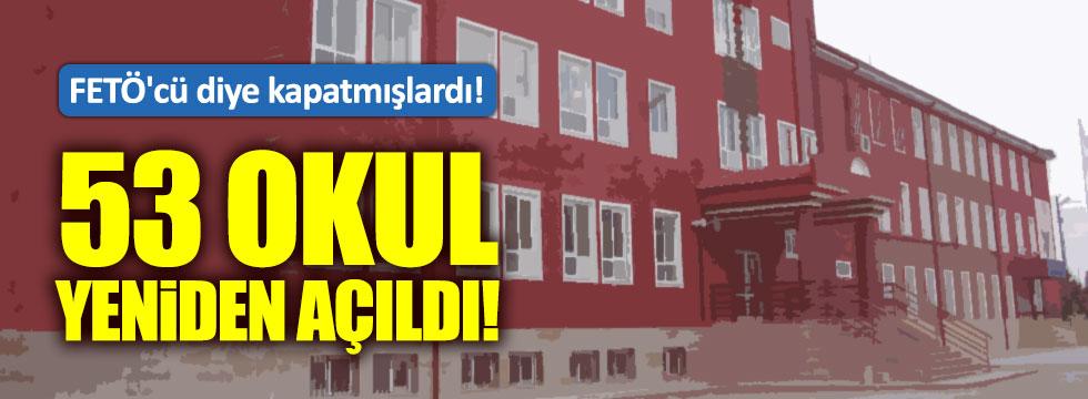 KHK ile kapatılan 53 okul yeniden açılıyor!