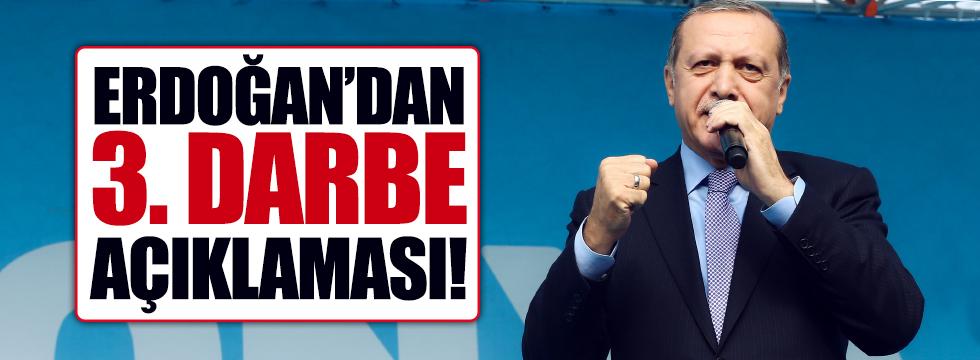 Erdoğan'dan üçüncü darbe açıklaması