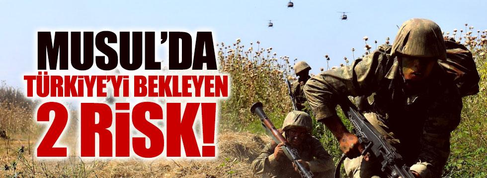 Musul'da, Türkiye'yi bekleyen iki risk