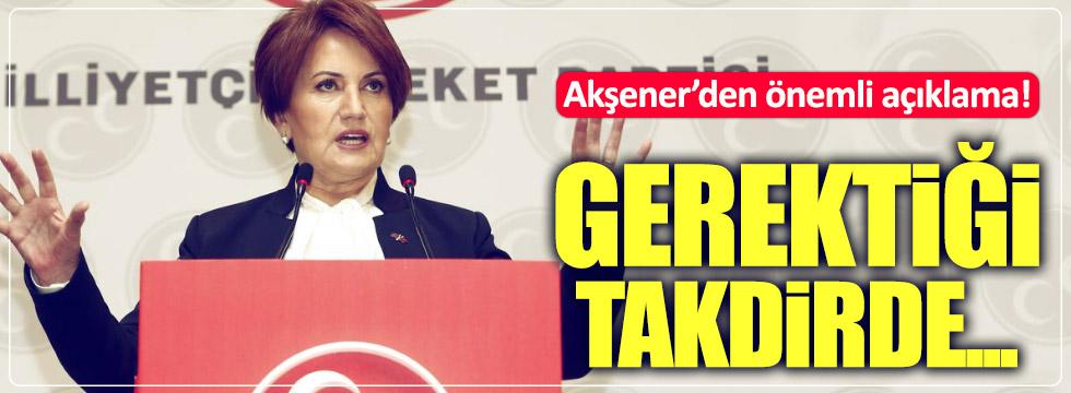 Meral Akşener: Gerektiği takdirde...