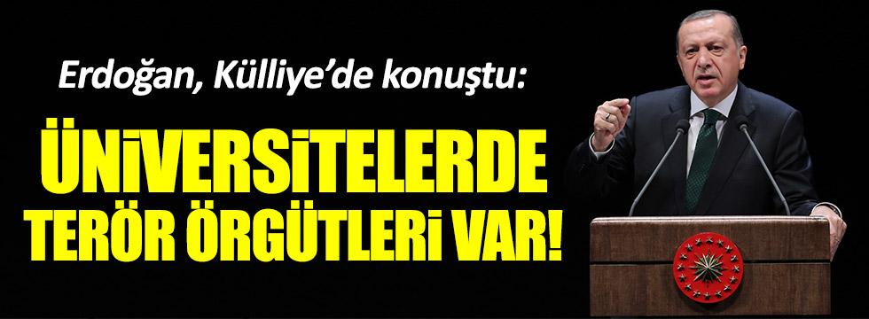 """Erdoğan: """"Üniversitelerde terör örgütleri var"""""""