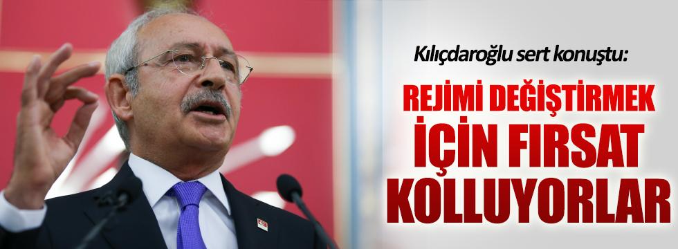 Kılıçdaroğlu: Rejimi değiştirmek istiyorlar