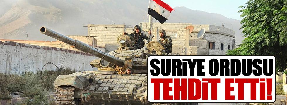 Suriye ordusu Türkiye'yi tehdit etti