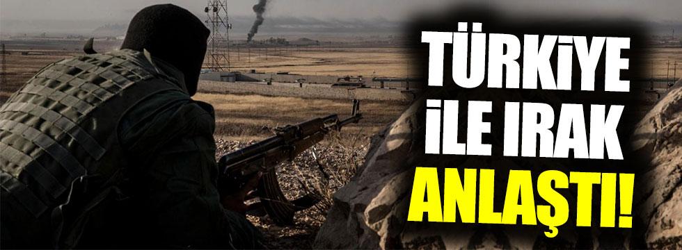 Türkiye ile Irak anlaştı