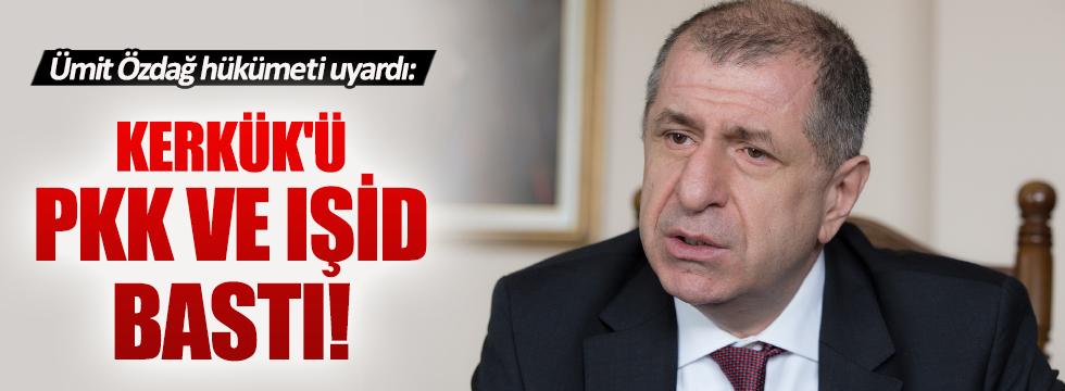 """Ümit Özdağ: """"Kerkük'ü PKK ve IŞİD bastı"""""""